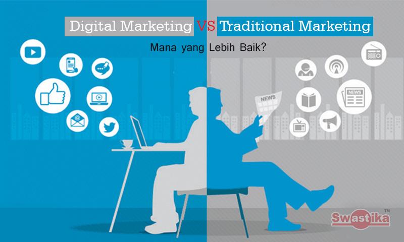 Mana yang Lebih Baik? Digital Marketing atau Traditional Marketing