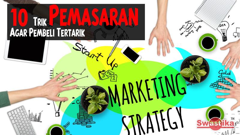 10 Trik Pemasaran Agar Pembeli Tertarik