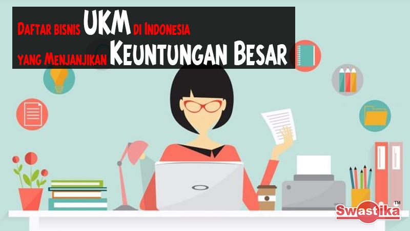 Daftar bisnis UKM di Indonesia yang Menjanjikan Keuntungan ...