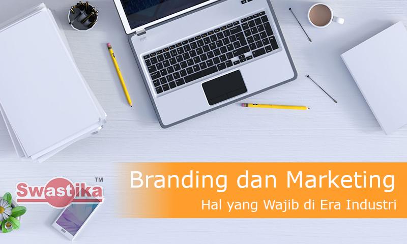 Branding dan Marketing Hal yang Wajib di Era Industri