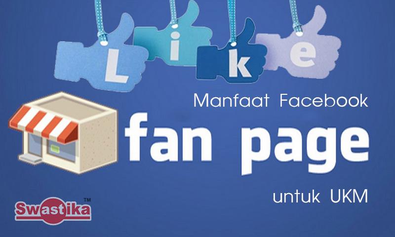 Manfaat Facebook Fanpage untuk UKM